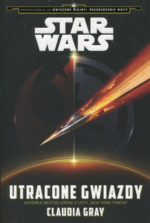 okładka Star Wars Utracone Gwiazdy, Książka   Gray Claudia