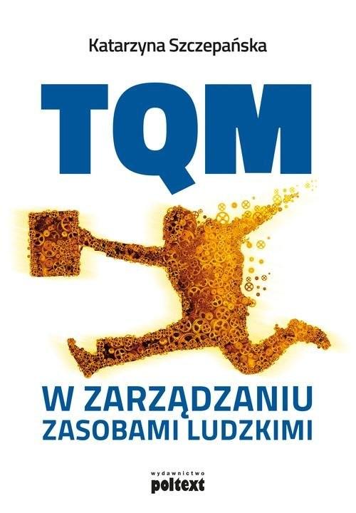 okładka TQM w zarządzaniu zasobami ludzkimi, Książka | Szczepańska Katarzyna