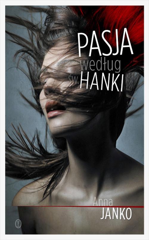 okładka Pasja według św. Hanki, Książka | Janko Anna