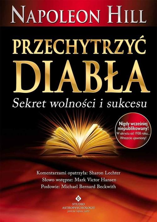 okładka Przechytrzyć diabła Sekret wolności i sukcesu, Książka | Napoleon Hill
