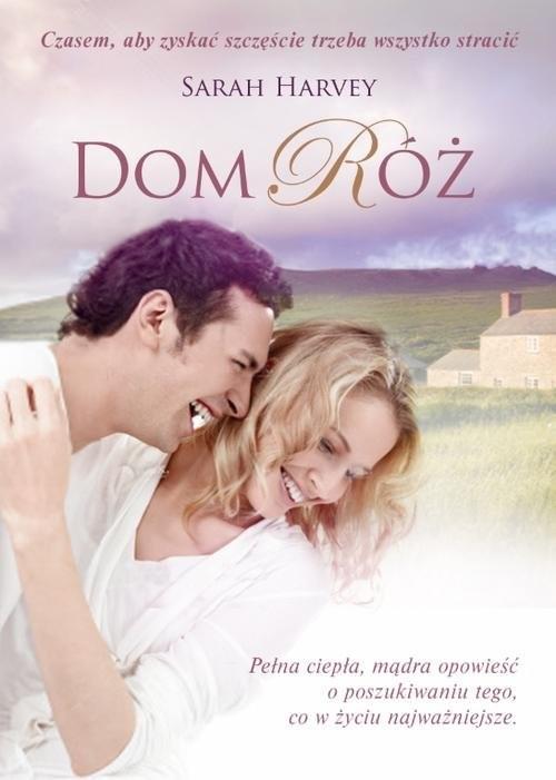 okładka Dom Róż, Książka | Harvey Sarah