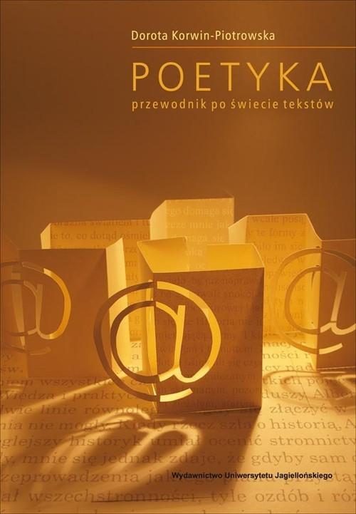 okładka Poetyka Przewodnik po świecie tekstów, Książka | Korwin-Piotrowska Dorota