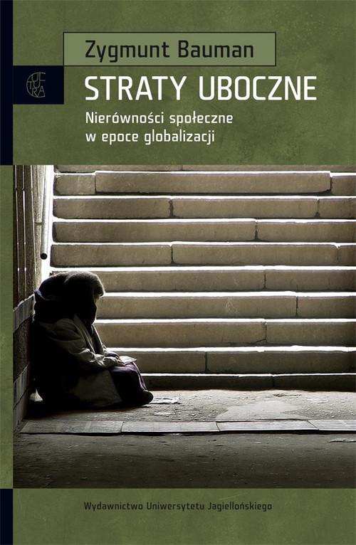 okładka Straty uboczne Nierówności społeczne w epoce globalizacji, Książka | Bauman Zygmunt