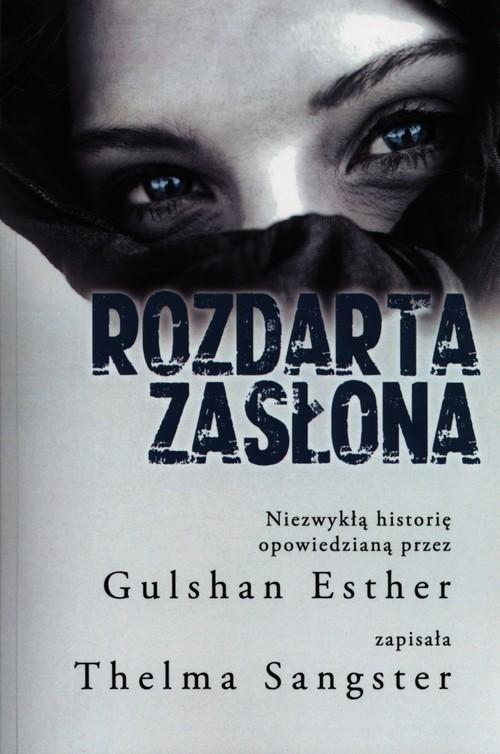 okładka Rozdarta zasłona, Książka   Gulshan Esther, Thelma Sangster