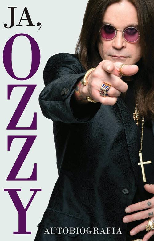 okładka Ja Ozzy Autobiografia, Książka | Ozzy Osbourne, Chris Ayres