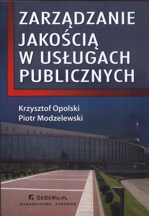 okładka Zarządzanie jakością w usługach publicznych, Książka | Krzysztof Opolski, Piotr Modzelewski