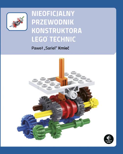 okładka Nieoficjalny przewodnik konstruktora Lego Technic, Książka | Kmieć Paweł