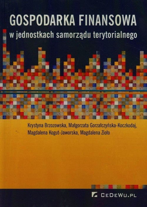 okładka Gospodarka finansowa w jednostkach samorządu terytorialnego, Książka   Krystyna  Brzozowska, Gorzałczyńska-Koczkodaj