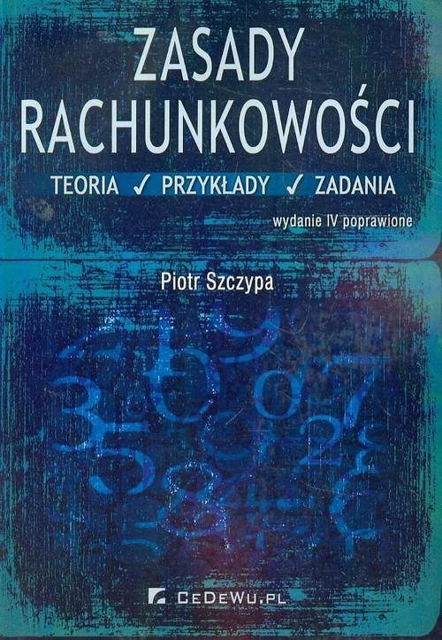 okładka Zasady rachunkowości Teoria przykłady zadaniaksiążka |  | Piotr Szczypa