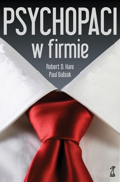 okładka Psychopaci w firmie, Książka | Robert Hare, Paul Babiak