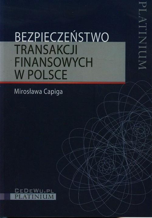 okładka Bezpieczeństwo transakcji finansowych w Polsce, Książka | Capiga Mirosława