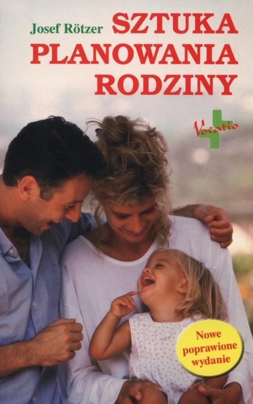 okładka Sztuka planowania rodziny, Książka | Rotzer Josef