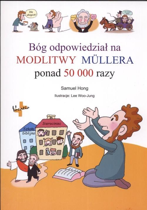 okładka Bóg odpowiedział na Modlitwy Mulleraponad 50000 razy, Książka | Hong Samuel