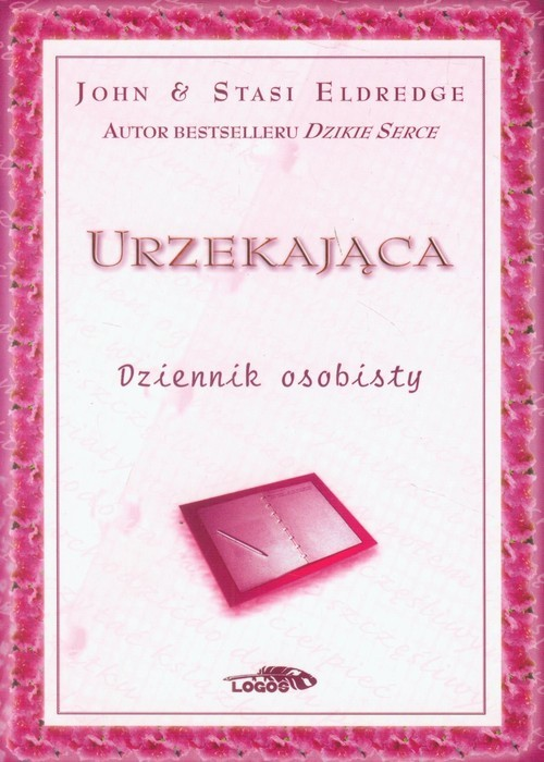 okładka Urzekająca Dziennik osobisty, Książka | John Eldredge, Stasi