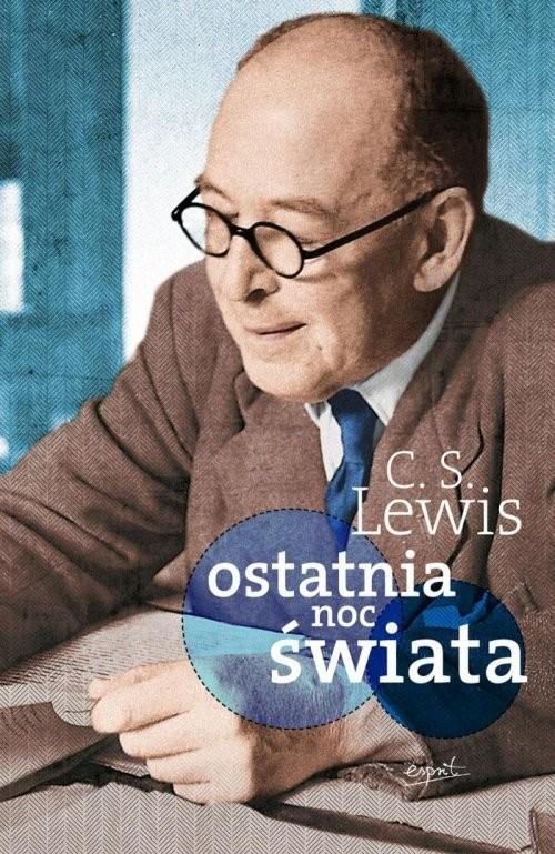 okładka Ostatnia noc świata, Książka | Lewis C.S.