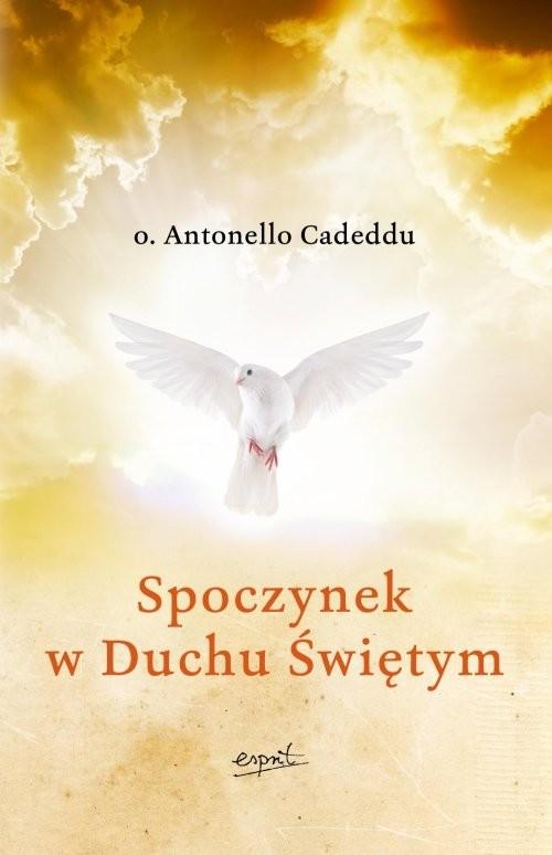 okładka Spoczynek w Duchu Świętym, Książka | o. Antonello Cadeddu