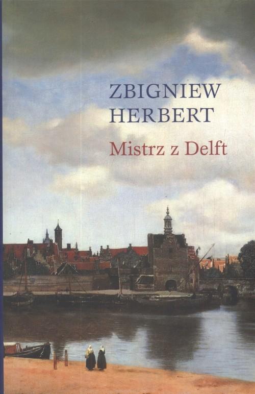 okładka Mistrz z Delft, Książka | Zbigniew Herbert
