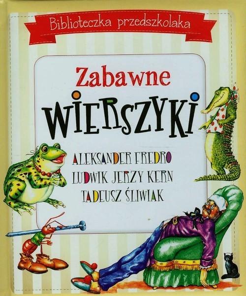 okładka Biblioteczka przedszkolaka Zabawne wierszyki, Książka   Aleksander Kern Ludwik Jerzy Śliwiak T Fredro