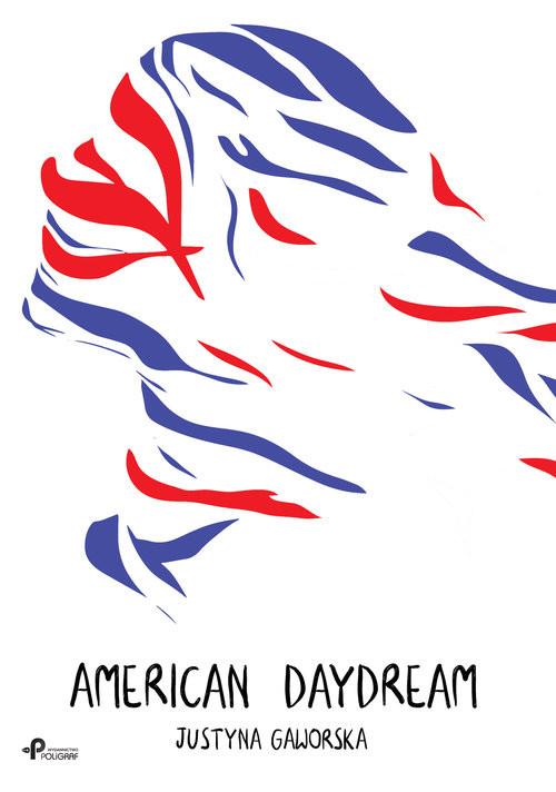okładka American Daydream, Książka | Gaworska Justyna