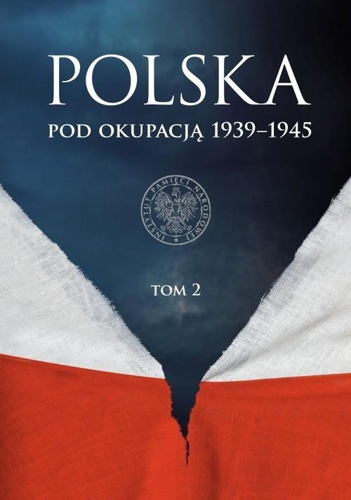 okładka Polska pod okupacją 1939-1945 Tom 2, Książka |