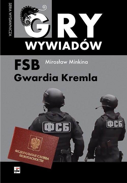 okładka FSB Gwardia Kremla, Książka   Minkina Mirosław