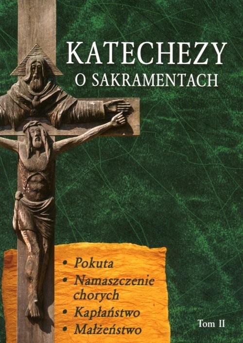 okładka Katechezy o Sakramentach Tom 2książka |  | Dąbek Jerzy