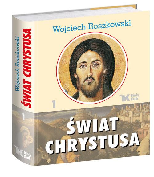 okładka Świat Chrystusa Tom 1, Książka | Roszkowski Wojciech