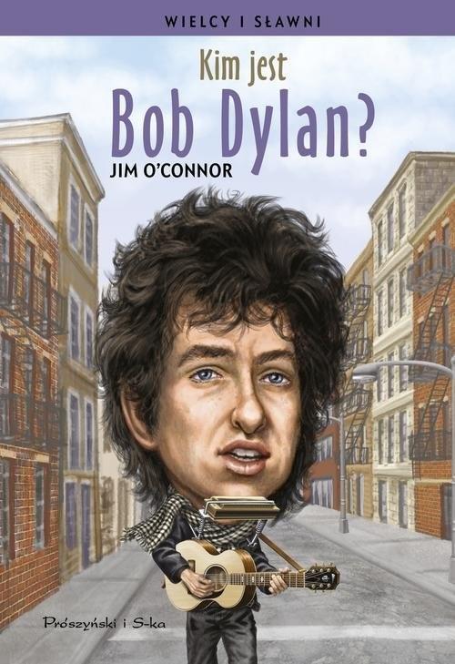 okładka Kim jest Bob Dylan?, Książka   OConnor Jim