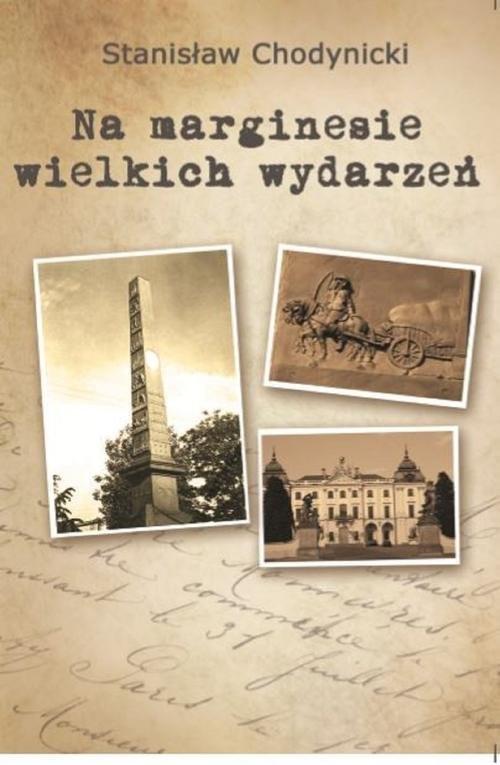 okładka Na marginesie wielkich wydarzeń, Książka   Chodynicki Stanisław