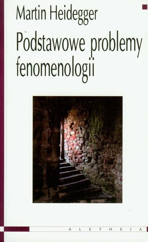 okładka Podstawowe problemy fenomenologii, Książka | Heidegger Martin