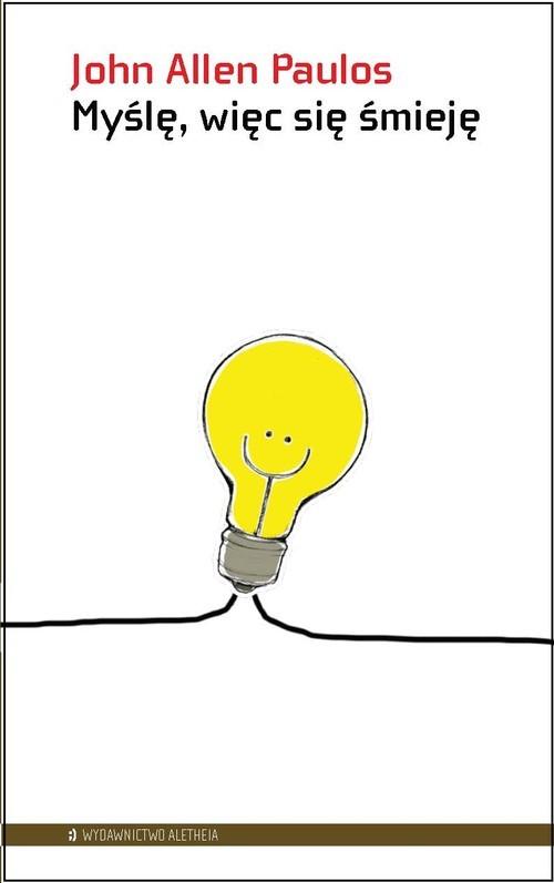 okładka Myślę więc się śmieję Odwrotna strona filozofii, Książka | John Allen Paulos