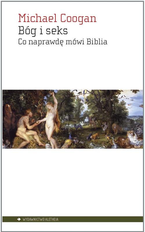 okładka Bóg i seks Co naprawdę mówi Biblia, Książka | Coogan Michael