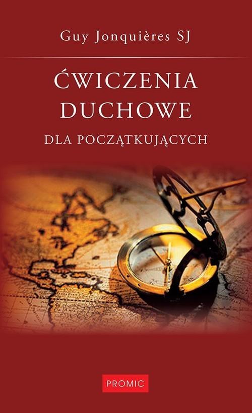 okładka Ćwiczenia duchowe dla początkujących, Książka | Jonquieres Guy