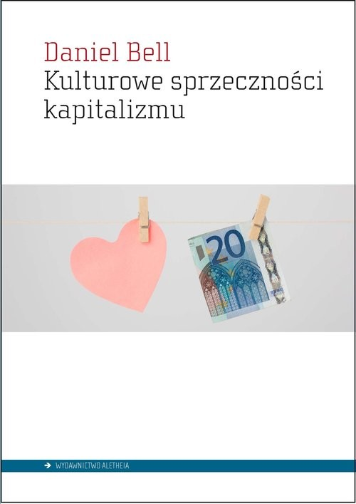 okładka Kulturowe sprzeczności kapitalizmu, Książka   Bell Daniel