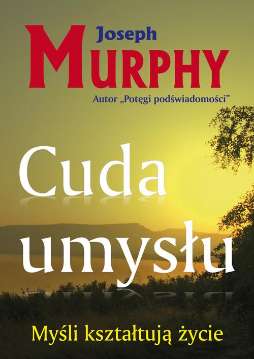 okładka Cuda umysłu Myśli kształtują życie, Książka | Joseph Murphy