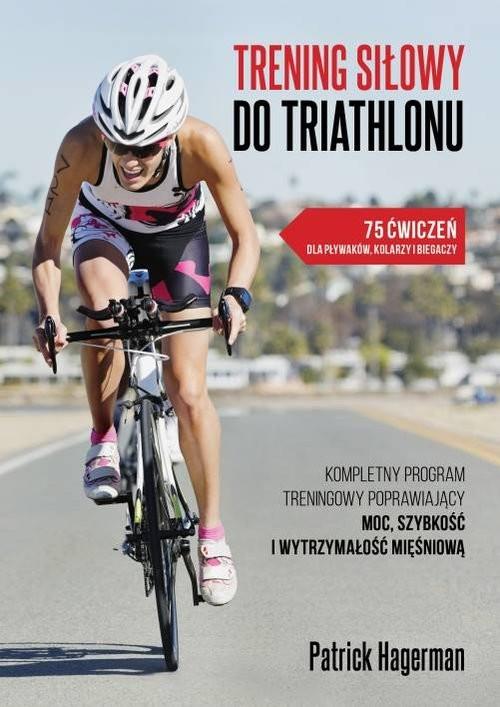 okładka Trening siłowy do triathlonu, Książka | Hagerman Patrick