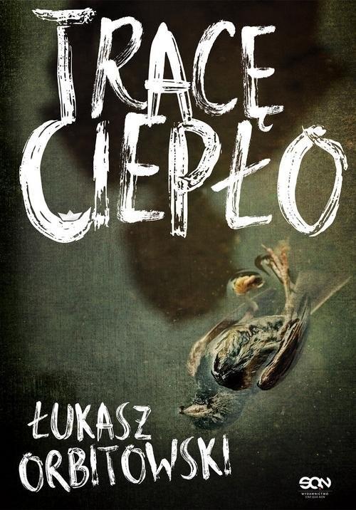 okładka Tracę ciepło, Książka | Orbitowski Łukasz