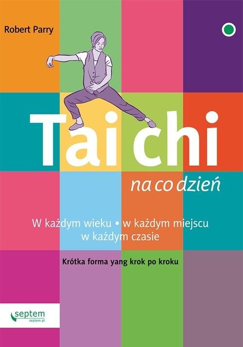 okładka Tai Chi na co dzień, Książka | Parry Robert