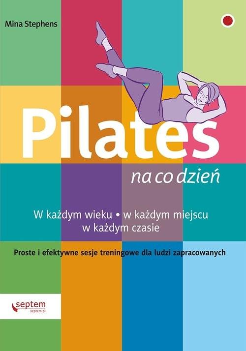 okładka Pilates na co dzień, Książka | Stephens Mina