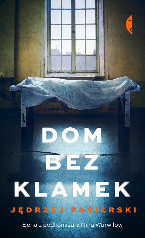 okładka Dom bez klamek, Książka | Pasierski Jędrzej