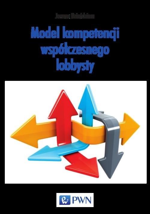 okładka Model kompetencji współczesnego lobbysty, Książka | Joanna  Dzieńdziora