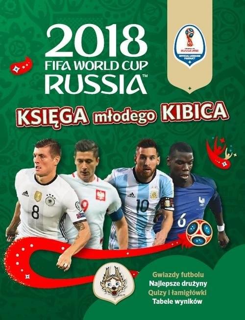 okładka FIFA Księga Młodego Kibica World Cup Russia 2018, Książka |