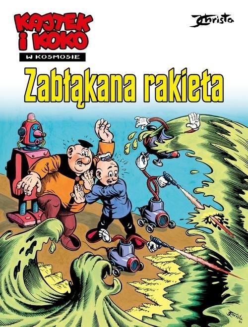 okładka Kajtek i Koko w kosmosie Zabłąkana rakieta, Książka | Janusz Christa