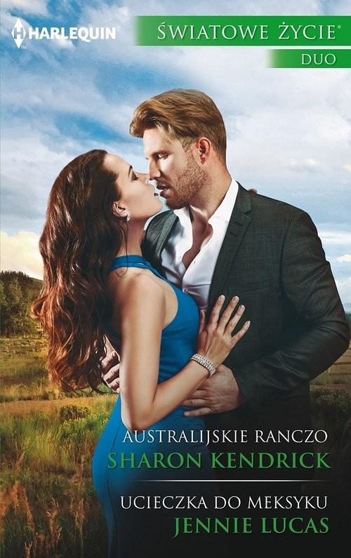 okładka Australijskie ranczo, Ucieczka do Meksyku ŚWIATOWE ŻYCIE DUO, Książka | Sharon Kendrick, Jennie Lucas