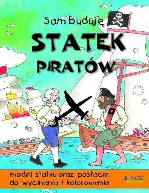 okładka Sam buduję statek piratów, Książka   Beaton Clare