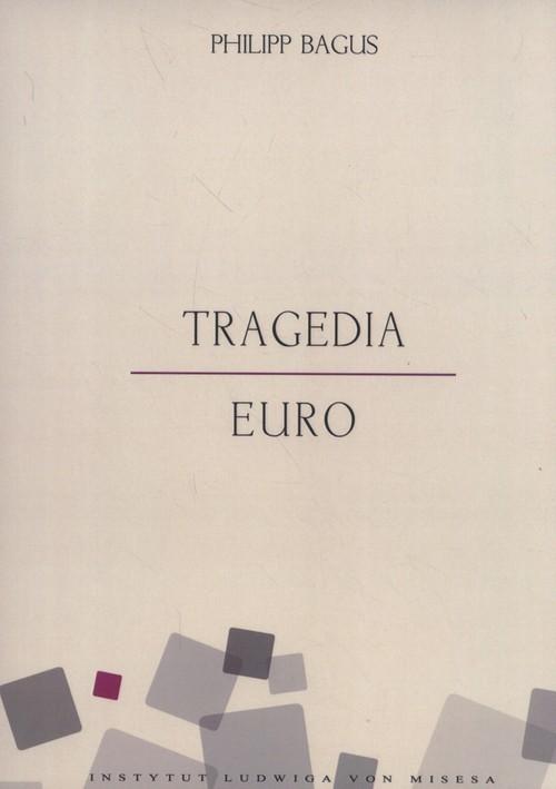 okładka Tragedia euro, Książka | Bagus Philipp