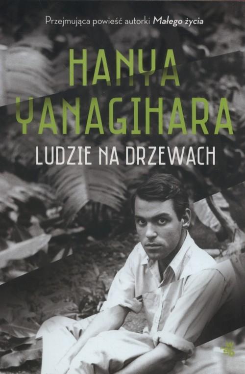 okładka Ludzie na drzewach, Książka | Hanya Yanagihara