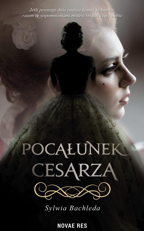 okładka Pocałunek cesarza, Książka | Bachleda Sylwia