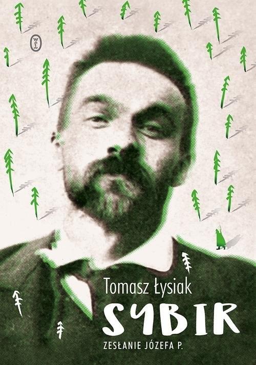 okładka Sybir Zesłanie Józefa P., Książka | Tomasz  Łysiak