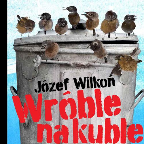 okładka Wróble na kuble, Książka | Józef Wilkoń
